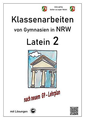 Latein 2, Klassenarbeiten von Gymnasien in NRW mit Lösungen nach Lehrplan G9
