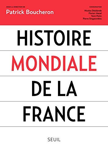 Histoire mondiale de la France (Histoire (H.C.)) (French Edition)