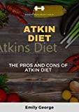 ATKIN DIET: The pros and cons of atkin diet