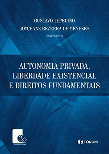 Autonomia Privada, Liberdade existencial e Direitos Fundamentais