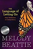 Melody Beattie: The Language of Letting Go (Paperback); 1996 Edition