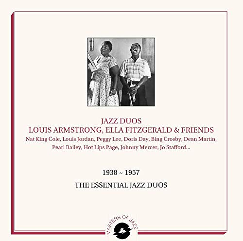 JAZZ DUOS - LOUIS ARMSTRONG, ELLA FITZGERALD AND FRIENDS - 1938-1957 ESSENTIAL...