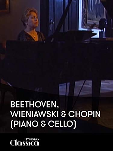 Beethoven, Wieniawski and Chopin (Klavier and Cello)