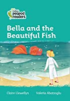 Level 3 - Bella and the Beautiful Fish (Collins Peapod Readers)
