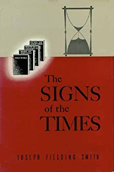 Signs of the Times by [Joseph Fielding Smith]