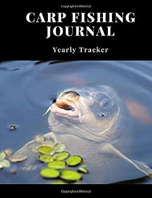 "Carp Fishing Journal: Fish Tracker/Log Book; Carp Fishing Journal; 7.44"" x 9.69""; 150 pages from CreateSpace Independent Publishing Platform"