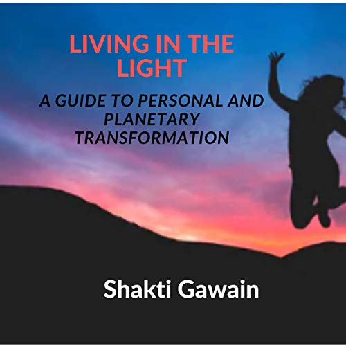 Living in the Light: A Guide to Personal and Planetary Transformation cover art