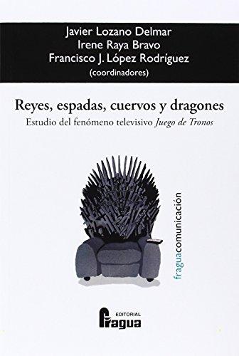 """Reyes, espadas, cuervos y dragones : estudio del fenómeno televisivo """"Juego de tronos"""""""
