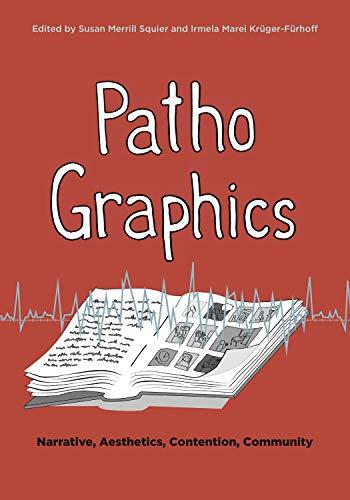 PathoGraphics: Narrative, Aesthetics, Contention, Community (Graphic Medicine)