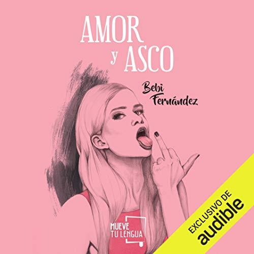 Amor y Asco (Narración en Castellano) [Love and Disgust] Titelbild