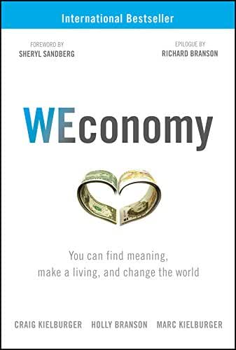 WEconomy: You Can Find Meaning, Make A Living, and Change the World (English Edition)