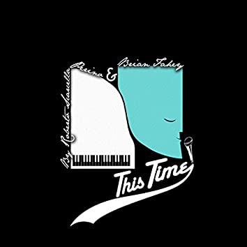 This Time (feat. Brian Fahey)