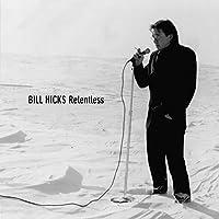 Bill Hicks: Relentless Hörbuch