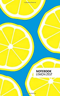Notebook Lemon Zest: (Blue Edition) Fun notebook 96 ruled/lined pages (5x8 inches / 12.7x20.3cm / Junior Legal Pad / Nearl...