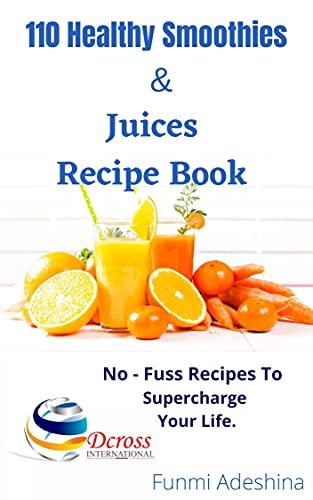 110 Healthy Smoothies & Juices Recipe Book (English Edition)