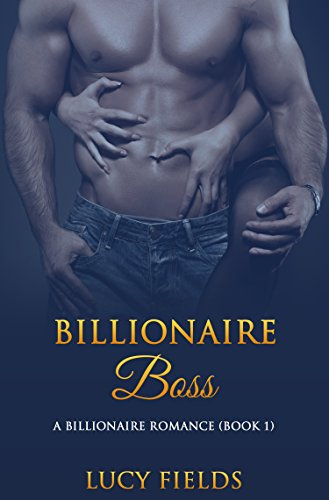 Billionaire Boss: A Billionaire Romance (Book 1)
