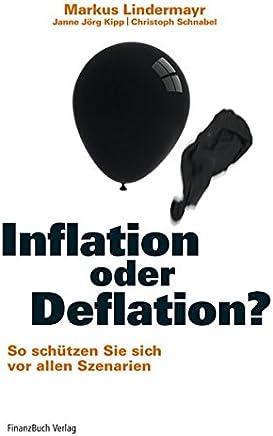 Inflation oder Deflation?: So sch�tzen Sie sich vor allen Szenarien