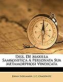 Diss. De Maxilla Samsonitica A Personata Sua Metamorphosi Vindicata