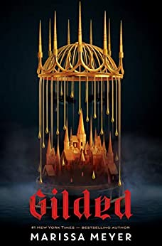 Gilded by [Marissa Meyer]