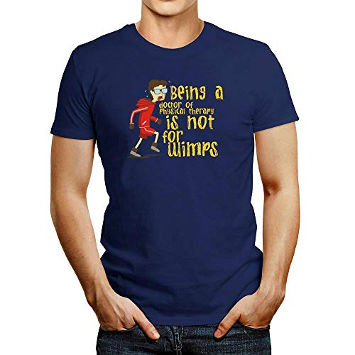 Idakoos Ser un Doctor en Fisioterapia no es para Wimps T-Shirt
