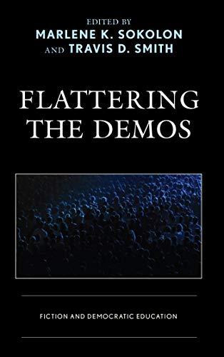 Flattering the Demos: Fiction and Democratic Education (Politics, Literature, & Film) (English Edition)