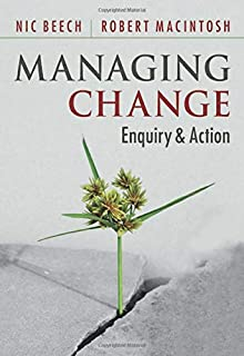 Managing Change: Enquiry and Action