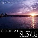 Goodbye Slesvig