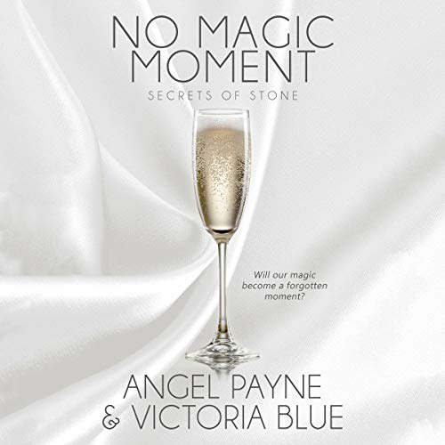 No Magic Moment     Secrets of Stone, Book 4              By:                                                                                                                                 Angel Payne,                                                                                        Victoria Blue                               Narrated by:                                                                                                                                 Jason Clarke,                                                                                        Devon Grace                      Length: 10 hrs and 16 mins     22 ratings     Overall 4.8