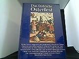 Das fröhliche Osterfest, Woher kommt eigentlich der Osterhase, Kirchliche Ostern, Dekorationen...
