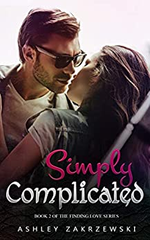 Simply Complicated (Finding Love Book 2) by [Ashley Zakrzewski]