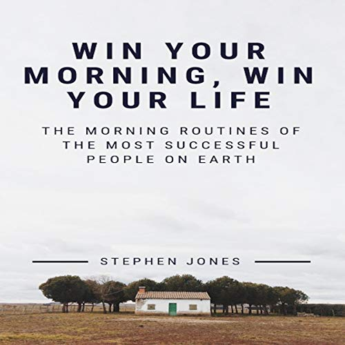 The Morning Routines of the Most Successful People on Earth cover art