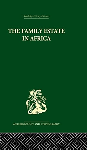 The Family Estate in Africa: Studies in the Role of Property in Family Structure and Lineage Continuity (English Edition)