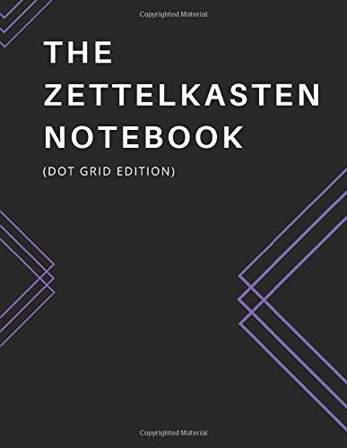 """[画像:The Zettelkasten Notebook: 8.5 x 11"""" soft cover book, 200 pages - one Zettel Note per page with DOT GRID, quick note-taking section. Record notes now and update your Zettelkasten system later.]"""