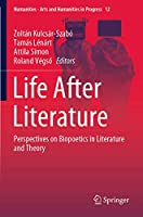 Life After Literature: Perspectives on Biopoetics in Literature and Theory (Numanities - Arts and Humanities in Progress, 12)