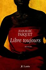 Libre toujours de J.-M. Pasquet