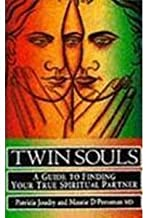 Twin Souls: Guide to Finding Your True Spiritual Partner