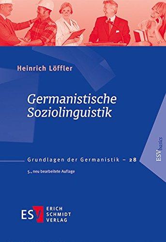 Germanistische Soziolinguistik (Grundlagen der Germanistik (GrG), Band 28)