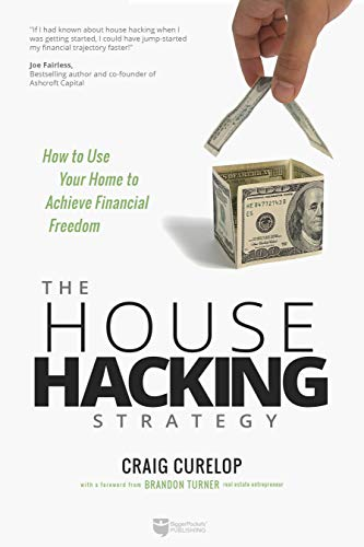 Real Estate Investing Books! - The House Hacking Strategy: How to Use Your Home to Achieve Financial Freedom (Financial Freedom, 3)