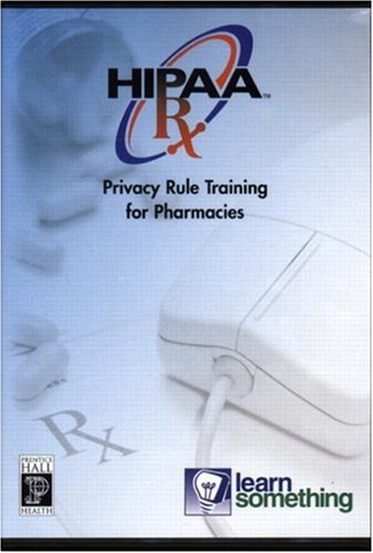 HIPAA Privacy RX: The Privacy Rule and Pharmacy Practice (CD-ROM Version)