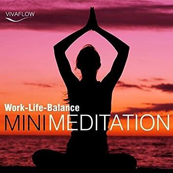 Mini Meditation - Work-Life-Balance: Entspannung, Abbau von Stress & Selbsterkenntnis