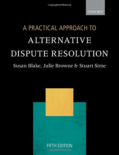 Compare Textbook Prices for A Practical Approach to Alternative Dispute Resolution 5 Edition ISBN 9780198823094 by Blake, Susan,Browne, Julie,Sime, Stuart