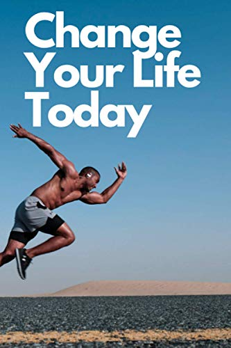 Change Your Life Today: Motivational Notebook, Journal, Diary ( 110 Pages , Blank, 6x9)
