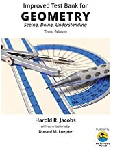 Improved Test Bank for Harold Jacobs Geometry 3rd Edition Seeing, Doing, Understanding