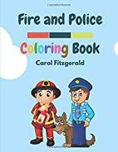 FIRE AND POLICE: A Fire and Police Coloring Book for Kids