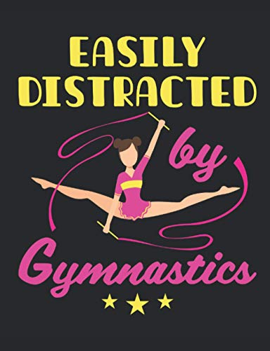 Easily Distracted by Gymnastics: Rhythmic Gymnastics Notebook For Girls, Blank Paperback Lined Composition Book For Gymnast To Write In, 150 Pages, college ruled