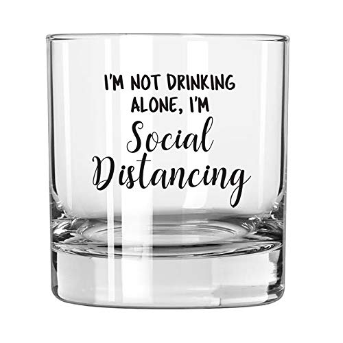 Quarantine Gifts for Men 'I'm Not Drinking Alone I'm Social Distancing' 12oz Whiskey Glass - Funny Gift Idea for Bourbon Lovers, Him, Birthday, Women, Dad, Scotch, Rocks