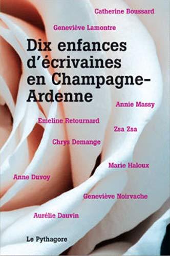 Dix enfances d'écrivaines en Champagne-Ardenne