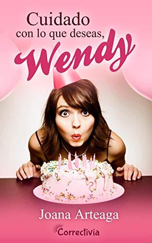 Cuidado con lo que deseas, Wendy
