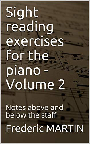 Sight reading exercises for the piano - Volume 2: Notes above and below the staff (English Edition)