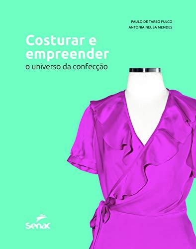 Costurar e empreender: O universo da confecção